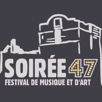 SOIREE 47 Festival de musique et d'art
