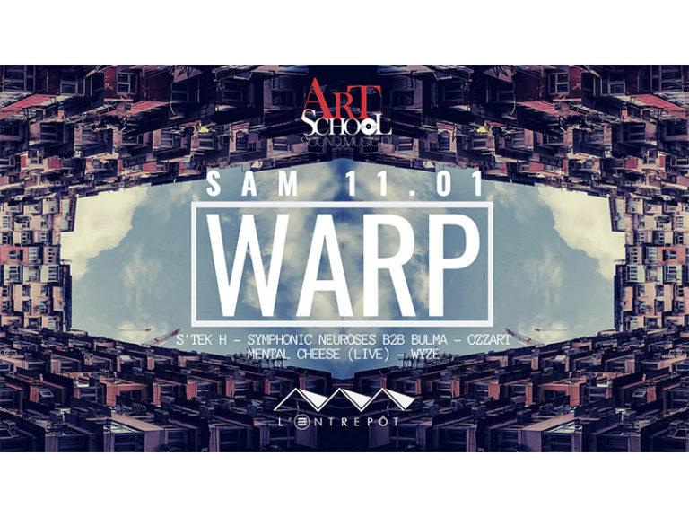 WARP : Samedi 11 Janvier 2020 @EntrepotBordeaux