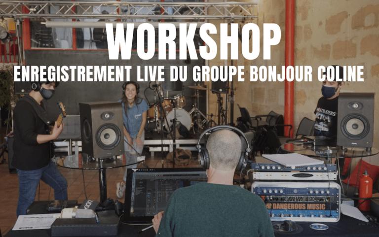 Workshop avec Tom Van Den Heuvel : Enregistrement Live du groupe Bonjour Coline